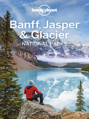 cover image of Lonely Planet Banff, Jasper and Glacier National Parks