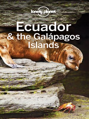 cover image of Lonely Planet Ecuador & the Galapagos Islands