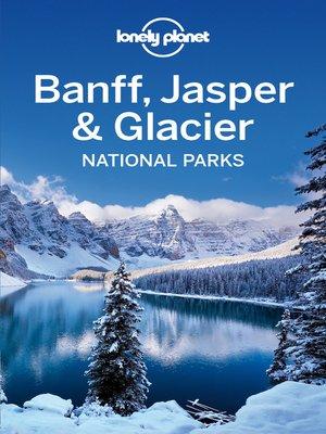 cover image of Banff, Jasper & Glacier National Parks Travel Guide