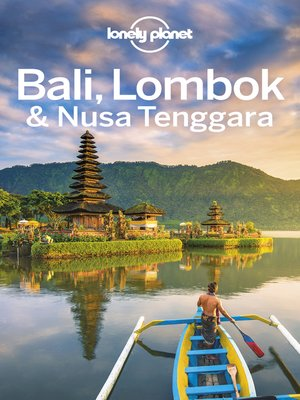 cover image of Lonely Planet Bali, Lombok & Nusa Tenggara