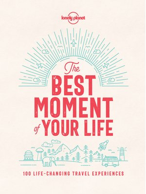 cover image of The Best Moment of Your Life