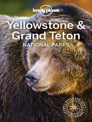 cover image of Lonely Planet Yellowstone & Grand Teton National Parks