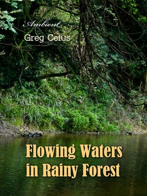 cover image of Flowing Waters in Rainy Forest