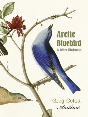 cover image of Arctic Bluebird and Other Birdsongs