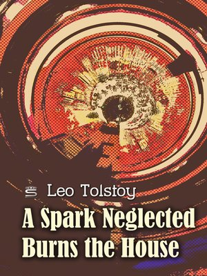 cover image of A Spark Neglected Burns the House