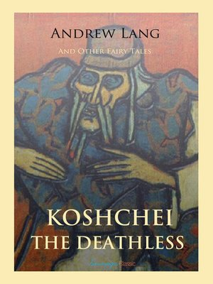 cover image of Koschei the Deathless and Other Fairy Tales