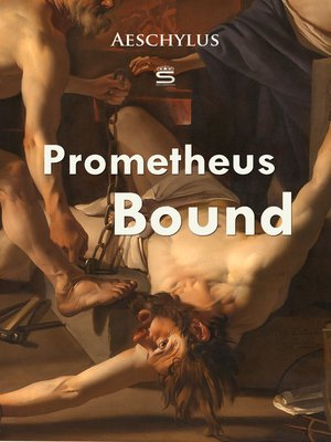 an analysis of the character of prometheus in aeschyluss prometheus bound Prometheus in suspension: suffering and the tragic in aeschylus's prometheus bound in undertaking any analysis of greek tragedy.