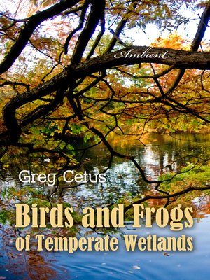 cover image of Birds and Frogs of Temperate Wetlands