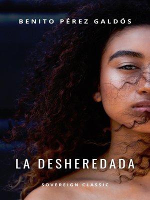 cover image of La desheredada