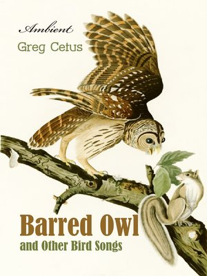 cover image of Barred Owl and Other Bird Songs