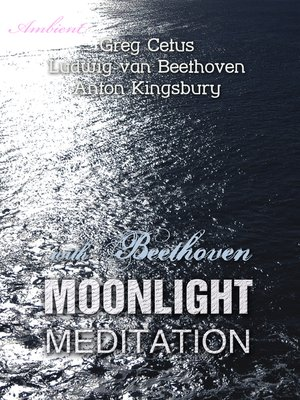 cover image of Moonlight Meditation with Beethoven