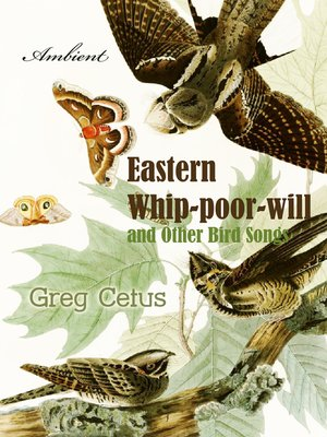 cover image of Eastern Whip-poor-will and Other Bird Songs