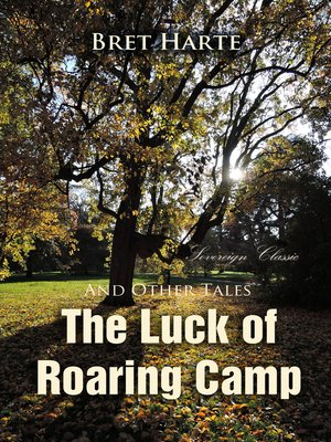 cover image of The Luck of Roaring Camp and Other Tales