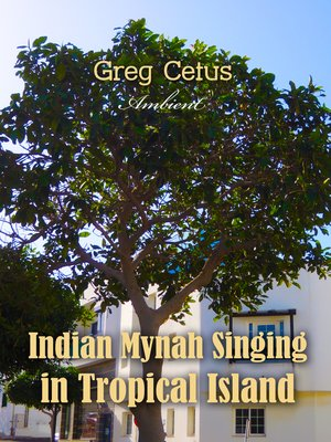 cover image of Indian Mynah Singing in Tropical Island