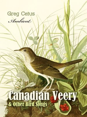 cover image of Canadian Veery and Other Bird Songs