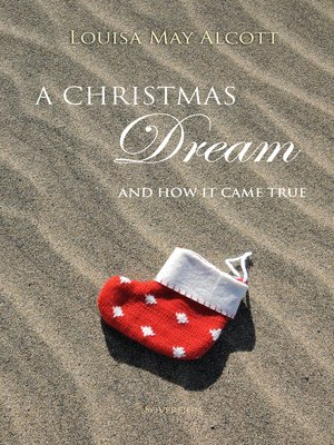 cover image of A Christmas Dream, and How It Came True