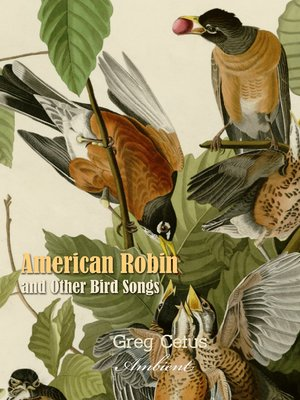 cover image of American Robin and Other Bird Songs