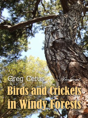 cover image of Birds and Crickets in Windy Forests