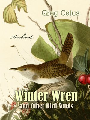 cover image of Winter Wren and Other Bird Songs