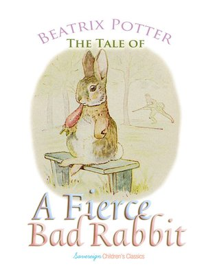 cover image of The Tale of a Fierce Bad Rabbit