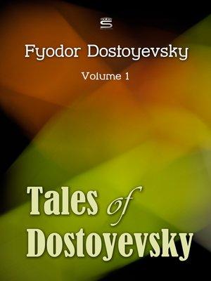cover image of Tales of Dostoyevsky, Volume 1