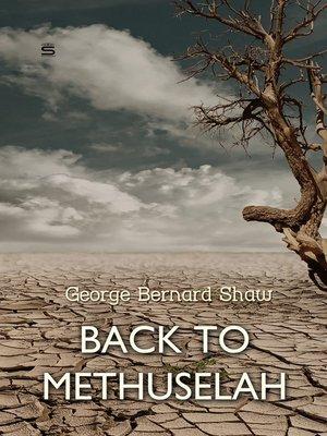 cover image of Back to Methuselah