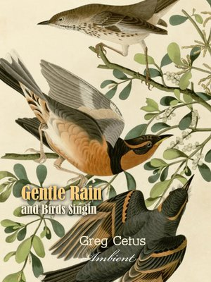 cover image of Gentle Rain and Birds Singing