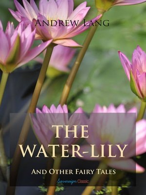 cover image of The Water-Lily and Other Fairy Tales