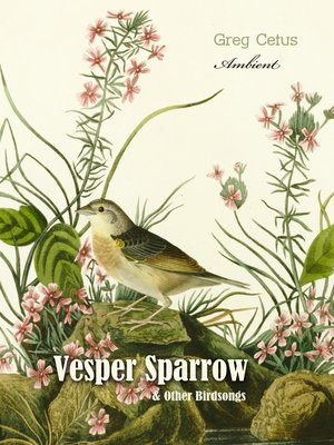 cover image of Vesper Sparrow and Other Bird Songs