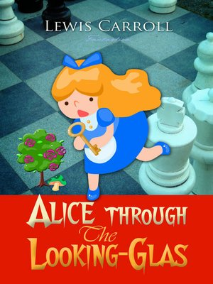cover image of Alice Through the Looking-Glass
