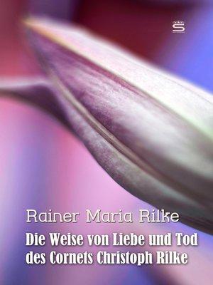 cover image of Die Weise von Liebe und Tod des Cornets Christoph Rilke