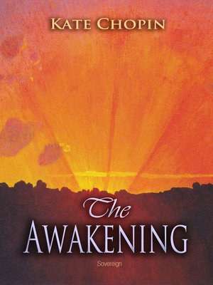 an exploration of the struggles of women in kate chopins novella the awakening