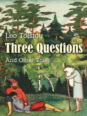 "three questions by leo tolstoy ""three questions"" by leo tolstoy."