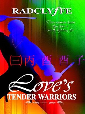 cover image of Love's Tender Warriors