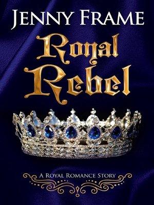 cover image of Royal Rebel