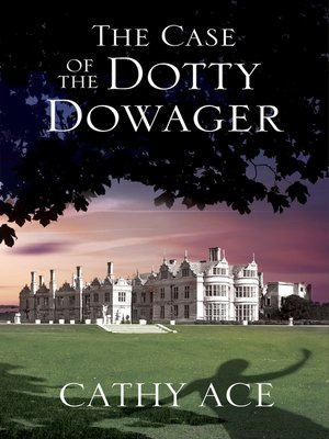 cover image of The Case of the Dotty Dowager