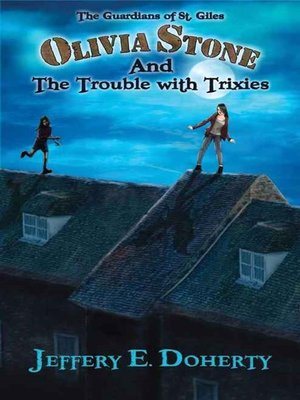 cover image of Olivia Stone and the Trouble with Trixies