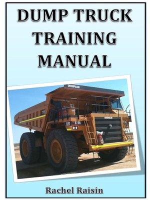 dump truck training manual by rachel raisin overdrive rakuten rh overdrive com Giant Dump Truck Dump Truck Training Courses
