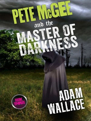 cover image of Pete McGee and the Master of Darkness