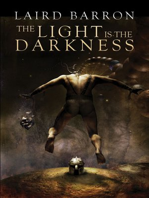 cover image of The Light Is the Darkness