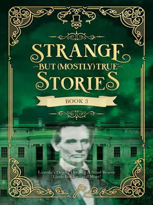 cover image of Strange But (Mostly) True, Book 3