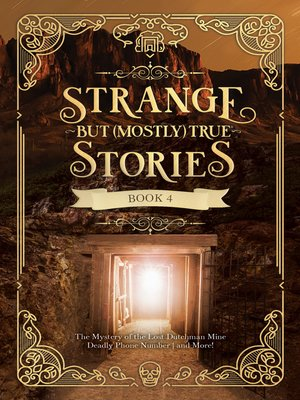 cover image of Strange But (Mostly) True, Book 4