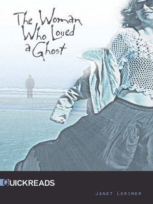 Title details for The Woman Who Loved a Ghost by Janet Lorimer - Available