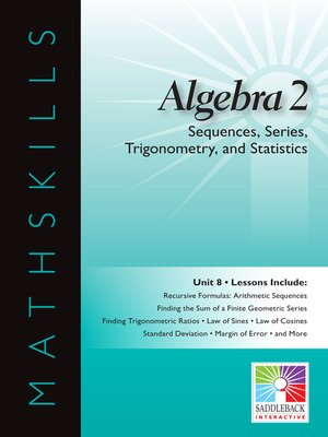 cover image of Algebra 2: Sequences, Series, Trigonometry, and Statistics