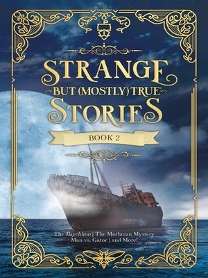 cover image of Strange But (Mostly) True, Book 2