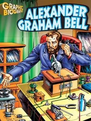 cover image of Alexander Graham Bell Graphic Biography