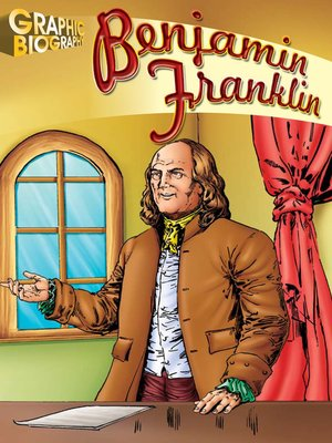 cover image of Benjamin Franklin Graphic Biography