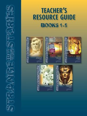 cover image of Strange But True Teacher's Resource Guide