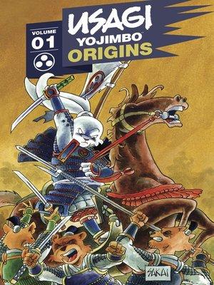 cover image of Usagi Yojimbo: Origins, Volume 1