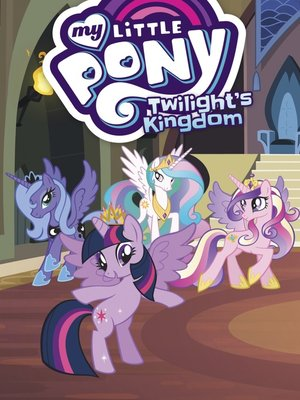 cover image of My Little Pony: Twilight's Kingdom